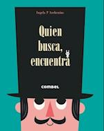 Quien busca, encuentra/ Who Seeks, Finds