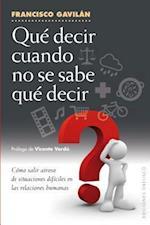 Que Decir Cuando No Se Sabe Que Decir af Francisco Gavilan