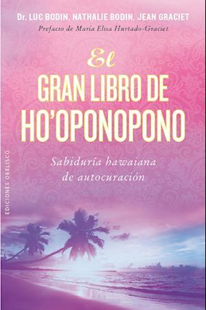El gran libro de ho'oponopono af Jean Graciet, Luc Bodin, Nathalie Bodin