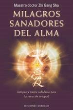 Milagros sanadores del alma / Soul Healing Miracles (Espiritualidad Y Vida Interior)