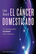 El cancer domesticado / The Domesticated Cancer (Salud Y Vida Natural)