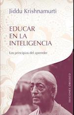 Educar en la inteligencia / Beginnings of Learning (Obras de Krishnamurti)