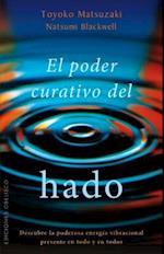 El poder curativo del hado / The Healing Power of Hado (Espiritualidad Y Vida Interior)