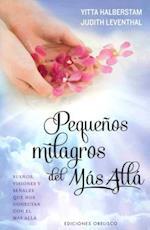 Pequeños milagros del más allá/ Small Miracles from Beyond (Espiritualidad Y Vida Interior)