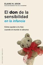 El don de la sensibilidad en la infancia / The Highly Sensitive Child