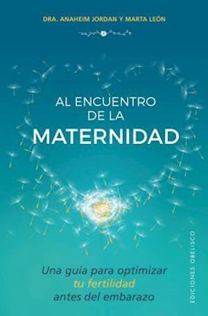 Bog, paperback Al encuentro de la maternidad / Meeting Motherhood af Anaheim Jordan