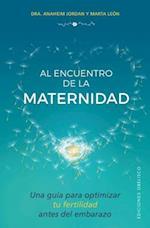 Al encuentro de la maternidad / Meeting Motherhood