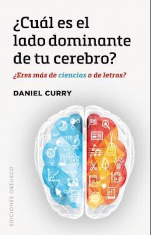 Bog, paperback Cual Es El Lado Dominante de Tu Cerebro? af Daniel Curry