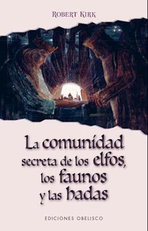 La comunidad secreta de los elfos, los faunos y las hadas / The Secret Commonwealth of Elves, Fauns and Fairies