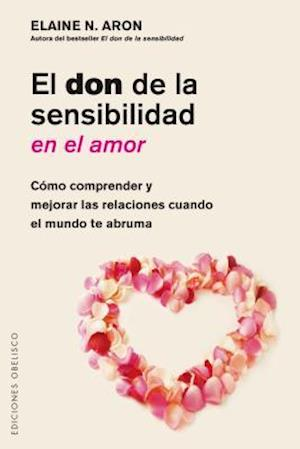 Bog, paperback El don de la sensibilidad en el amor / The Highly Sensitive Person in Love af Elaine Aron