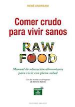 Comer crudo para vivir sanos / Eat Raw to Live Healthy