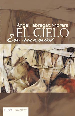 EL CIELO EN RUINAS af Angel Fabregat Morera