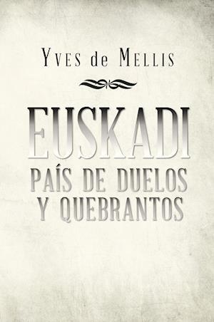 Euskadi país de duelos y quebrantos