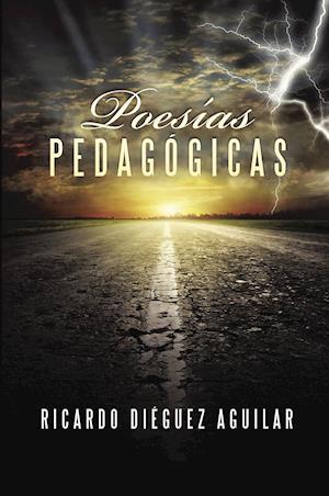 Poesías pedagógicas af Ricardo Dieguez Aguilar
