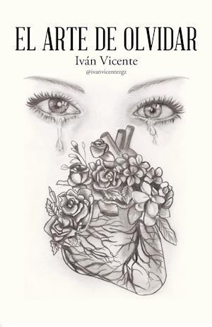 El arte de olvidar af Ivan Vicente