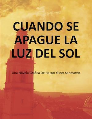 CUANDO SE APAGUE LA LUZ DEL SOL af Hector Giner Sanmartin