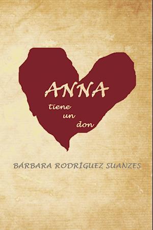 Anna tiene un don af Bárbara Rodríguez Suanzes