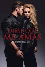 Dime Que Me Amas af Maria Jose MS
