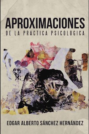 Aproximaciones de la práctica psicológica af Edgar Alberto Sanchez Hernandez