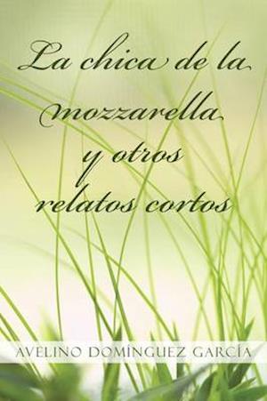 La Chica de La Mozzarella y Otros Relatos Cortos
