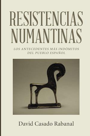 Resistencias numantinas af David Casado Rabanal