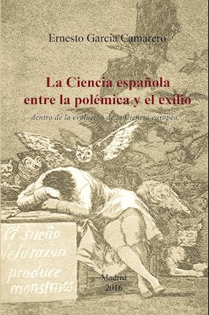 La ciencia española entre la polémica y el exilio af Ernesto Garcia Camarero
