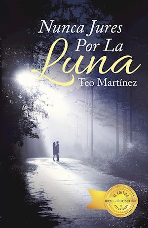Nunca Jures Por La Luna af Teo Martinez