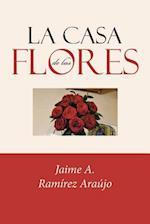 La Casa de Las Flores af Jaime a. Ramirez Araujo