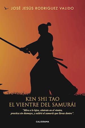 El vientre del samurái af José Jesús Rodríguez  Valido, José Jesús Rodríguez  Valido
