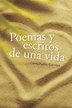 Poemas y escritos de una vida af Conchita Torres