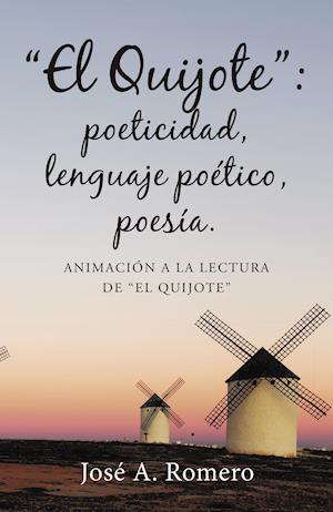 El Quijote: poeticidad, lenguaje poético, poesía.