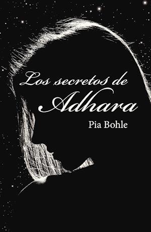 Los secretos de Adhara af Pia Bohle
