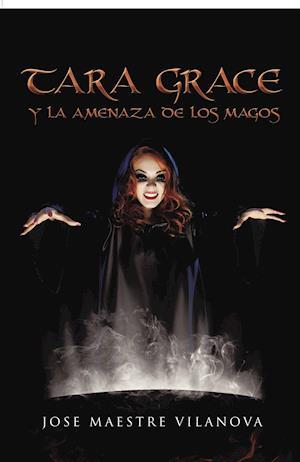 Tara Grace y la amenaza de los magos