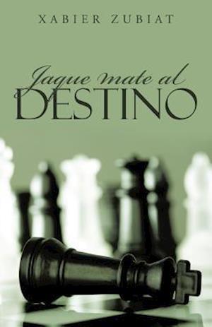 Jaque Mate Al Destino