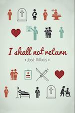 I shall not return af Jose Villacis Gonzalez