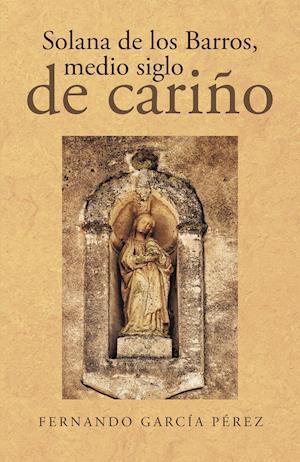 Solana de los Barros, medio siglo de cariño af Fernando Garcia Perez