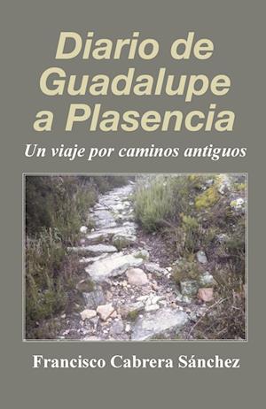 Diario de Guadalupe a Plasencia