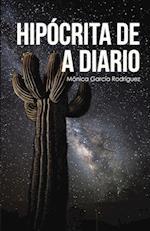 HIPÓCRITA DE A DIARIO af Monica Garcia Rodriguez