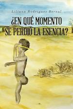 En Que Momento Se Perdio La Esencia? af Liliana Rodriguez Bernal