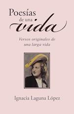 Poesías de una vida af Ignacia Laguna Lopez