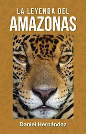 Bog, paperback La Leyenda del Amazonas af Dr Daniel Hernandez