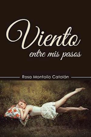 Bog, paperback Viento Entre MIS Pasos af Rosa Montolio Catalan