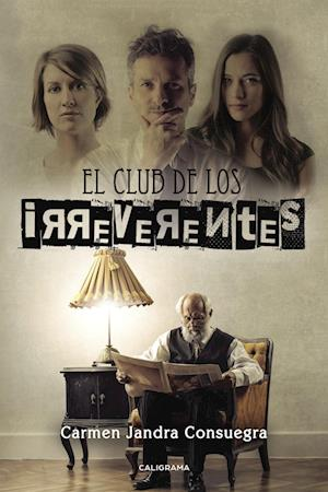 El club de los irreverentes af Carmen Jandra Consuegra