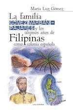 La familia Gómez MarbánPajares y los últimos años de Filipinas como colonia española