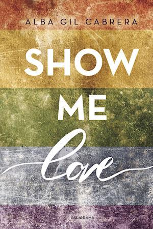 Show me love af Alba Gil Cabrera