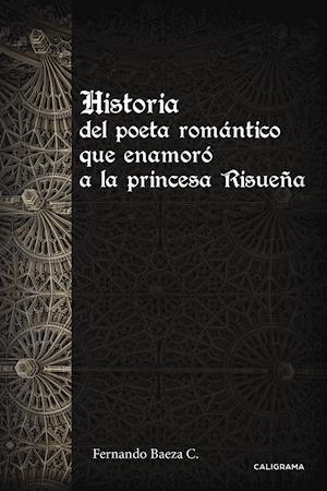 Historia del poeta romántico que enamoró a la princesa Risueña