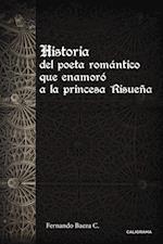 Historia del poeta romántico que enamoró a la princesa Risueña af Fernando Baeza C.