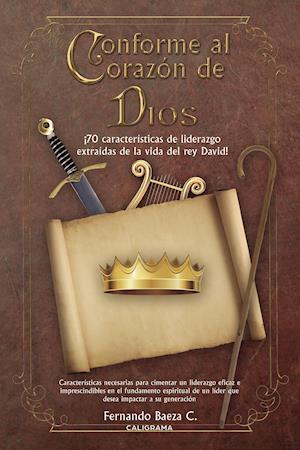 Conforme al corazón de Dios af Fernando Baeza C.