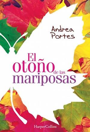 El otoño de las mariposas af Andrea Portes