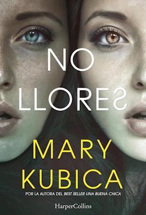 No llores af Mary Kubica